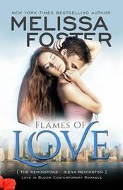 Flames of Love (Love in Bloom: The Remingtons) by Melissa Foster