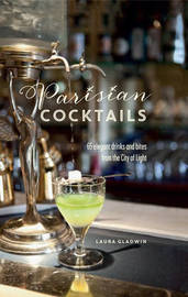 Parisian Cocktails by Laura Gladwin