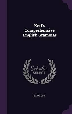 Kerl's Comprehensive English Grammar by Simon Kerl