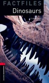 Oxford Bookworms Library Factfiles: Level 3:: Dinosaurs by Tim Vicary