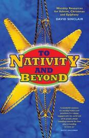 To Nativity and Beyond by David Sinclair