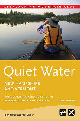 Quiet Water New Hampshire and Vermont by John Hayes