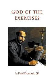 God of the Exercises by A Paul Dominic