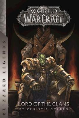 Warcraft: Lord of the Clans by Christie Golden