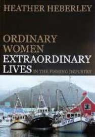 Ordinary Women Extraordinary Lives by Heather Heberley