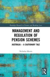 Management and Regulation of Pension Schemes by Nicholas Morris