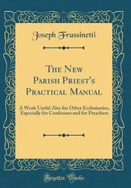 The New Parish Priest's Practical Manual by Joseph Frassinetti image