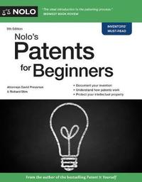Nolo's Patents for Beginners by David Pressman