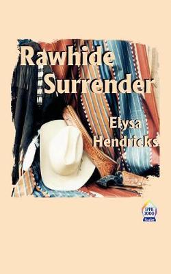 Rawhide Surrender by Elysa Hendricks