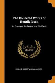 The Collected Works of Henrik Ibsen by Edmund Gosse