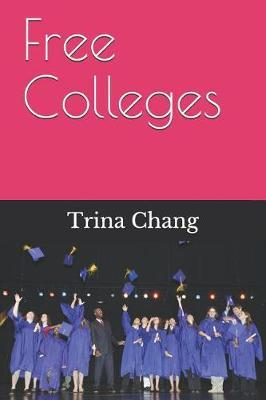 Free Colleges List by Trina Chang