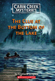 The Clue at the Bottom of the Lake by Kristiana Gregory image
