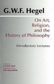 On Art, Religion, and the History of Philosophy by G W F Hegel