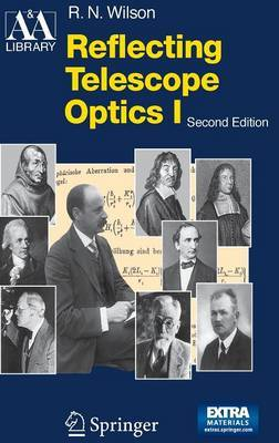 Reflecting Telescope Optics I by Raymond N. Wilson