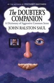 Doubter's Companion by John Ralston Saul
