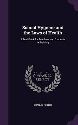 School Hygiene and the Laws of Health by Charles Porter image