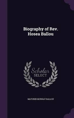 Biography of REV. Hosea Ballou by Maturin Murray Ballou