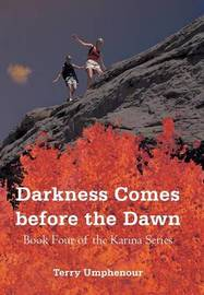 Darkness Comes Before the Dawn by Terry Umphenour