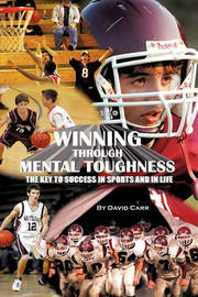 Winning Through Mental Toughness by David Carr image