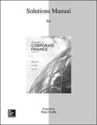 Solutions Manual to Accompany Principles of Corporate Finance by Richard A Brealey