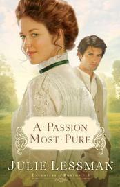 A Passion Most Pure by Julie Lessman image