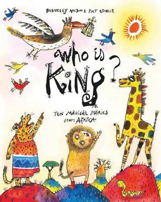Who is King? by Beverley Naidoo