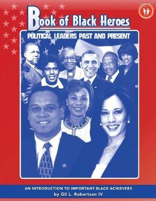Book of Black Heroes by Mr Gil L Robertson IV