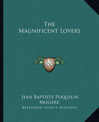 The Magnificent Lovers by . Moliere image