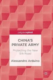 China's Private Army by Alessandro Arduino