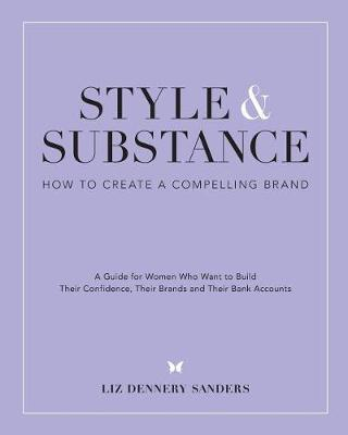Style & Substance by Liz Dennery Sanders