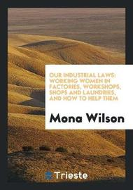 Our Industrial Laws by Mona Wilson