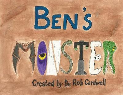 Ben's Monster by Robert Cardwell