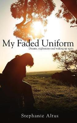 My Faded Uniform by Stephanie Altus image