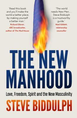 The New Manhood by Steve Biddulph