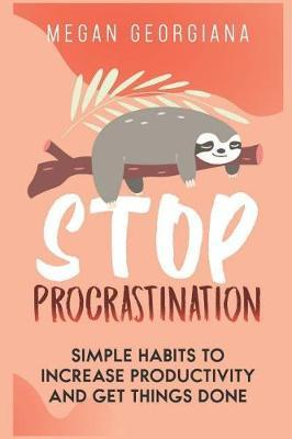 Stop Procrastination by Megan Georgiana