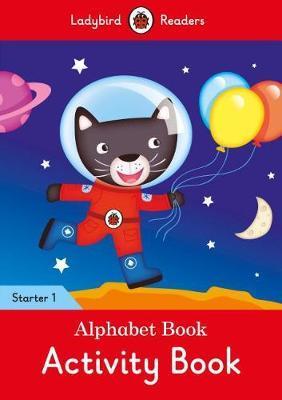 Alphabet Book Activity Book - Ladybird Readers Starter Level 1 by Ladybird