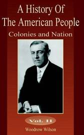 Colonies and Nation by Woodrow Wilson image