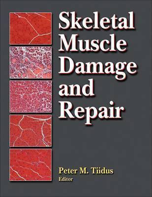 Skeletal Muscle Damage and Repair by Peter M. Tiidus