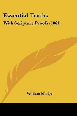 Essential Truths: With Scripture Proofs (1861) by William Mudge