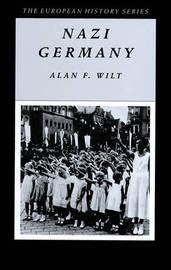 Nazi Germany by Alan F Wilt image