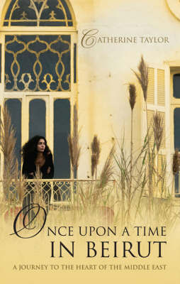 Once Upon a Time in Beirut by Catherine Taylor image
