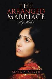 The Arranged Marriage by Mark S. Silver