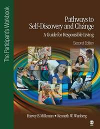 Pathways to Self-Discovery and Change: A Guide for Responsible Living by Harvey B. Milkman