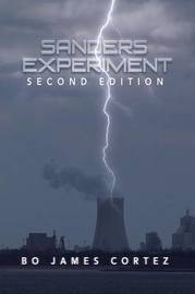 Sanders Experiment: Second Edition by Bo James Cortez