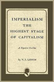 Imperialism the Highest Stage of Capitalism by Vladimir Il?ich Lenin