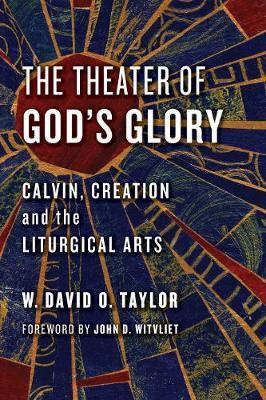 The Theater of God's Glory by W David O Taylor image
