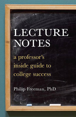 Lecture Notes by Philip Mitchell Freeman