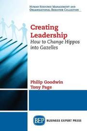 Creating Leadership by Philip Goodwin