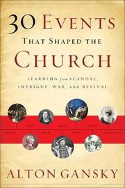 30 Events That Shaped the Church by Alton Gansky image