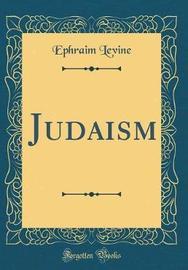 Judaism (Classic Reprint) by Ephraim Levine image
